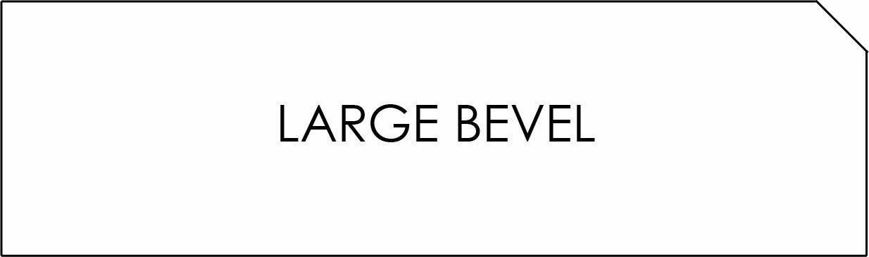 LARGE BEVEL EDGE DETAIL